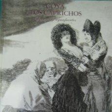 Libros antiguos: GOYA. LOS CAPRICHOS. DIBUJOS Y AGUAFUERTES. CENTRAL HISPANO. Lote 28729566