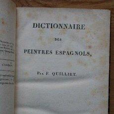 Libros antiguos: DICTIONNAIRE DES PEINTRES ESPAGNOLS. QUILLIET (F.). Lote 29452733