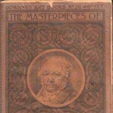 Libros antiguos: GOYA - THE MASTERPIECES OF ... (1909) COLECCIÓN GOWANS ART BOOKS Nº 26. Lote 29670384