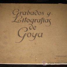 Libros antiguos: GRABADOS Y LITOGRAFÍAS DE GOYA. 1928. Lote 29810745