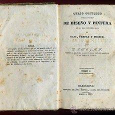 Libros antiguos: LIBRO, CURSO COMPLETO DISEÑO Y PINTURA , 1837 , CON GRABADOS ,ORIGINAL. Lote 30129687