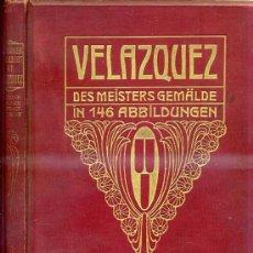 Libros antiguos: VELÁZQUEZ : DES MEISTERS GEMÄLDE IN 146 ABBILDUNGEN (STUTTGART, 1905). Lote 30706896
