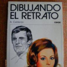 Libros antiguos: DIBUJANDO EL RETRATO - A CALDERON. Lote 31889481