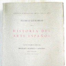 Libros antiguos: FUENTES LITERARIAS PARA LA HISTORIA DEL ARTE ESPAÑOL. BIOG. PICT. VALENTINA (ORELLANA)- 1930 - BUENO. Lote 31926084
