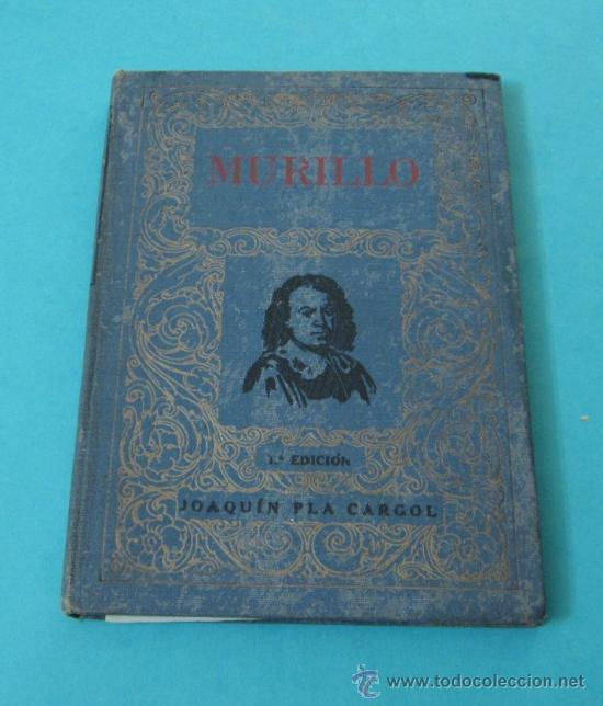 MURILLO POR JOAQUÍN PLA CARGOL (Libros Antiguos, Raros y Curiosos - Bellas artes, ocio y coleccion - Pintura)