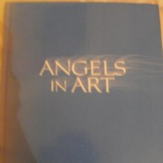 Libros antiguos: ANGELS IN ART EN INGLES TOTALMENTE. Lote 34687595