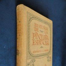 Libros antiguos: HISTORIA DE LA PINTURA ESPAÑOLA, POR AUGUSTO L. MAYER, 1928.. Lote 35223431
