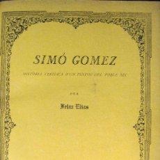 Libros antiguos: FELIU ELIAS. SIMÓ GÓMEZ. HISTÓRIA D'UN PINTOR DEL POBLE SEC. 1913. Lote 35351824
