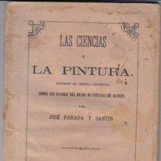 Libros antiguos: ANTIGUO LIBRO LAS CIENCIAS Y LA PINTURA JOSE PARADA Y SANTIN 1875. Lote 35763373