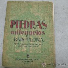 Libros antiguos: PIEDRAS MILENARIAS DE BARCELONA -DIBUJOS A LA PLUMA. Lote 36141577