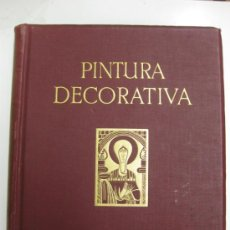 Libros antiguos: PINTURA DECORATIVA.HELMUTH TH. BOSSERT. GUSTAVO GILI 1929.. Lote 38119208