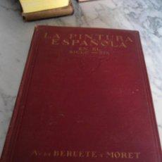 Libros antiguos: HISTORIA DE LA PINTURA ESPAÑOLA EN EL SIGLO XIX A. DE BERUETE Y MORET 1926. Lote 39630652
