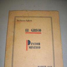 Libros antiguos: GOYANES CAPDEVILA, JOSÉ. EL GRECO, PINTOR MÍSTICO. Lote 39657810