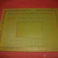 Libros antiguos: FRONTALES ROMÁNICOS CATALANES DEL MUSEU D'ART DE CATALUNYA. Lote 39863700