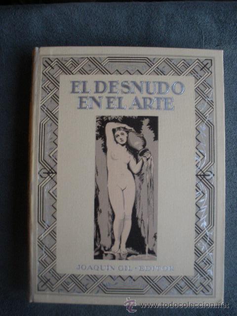 EL DESNUDO EN EL ARTE. POR EMILIANO M. AGUILERA. 1º EDICIÓN 1932. JUÁN GIL EDITOR (Libros Antiguos, Raros y Curiosos - Bellas artes, ocio y coleccion - Pintura)