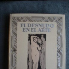 Libros antiguos: EL DESNUDO EN EL ARTE. POR EMILIANO M. AGUILERA. 1º EDICIÓN 1932. JUÁN GIL EDITOR. Lote 41290486
