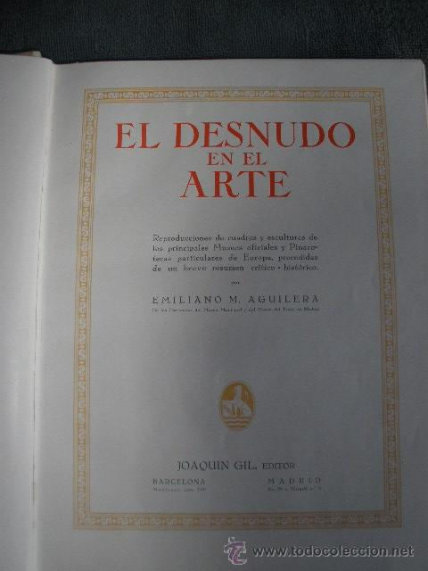 Libros antiguos: EL DESNUDO EN EL ARTE. POR EMILIANO M. AGUILERA. 1º EDICIÓN 1932. JUÁN GIL EDITOR - Foto 5 - 41290486
