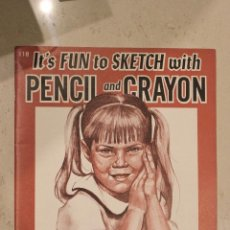 Libros antiguos: ITS FUN TO SKETCH WITH PENCIL AND CRAYON. JOANNE THOMPSON. WALTER FOSTER. 118. Lote 41456250