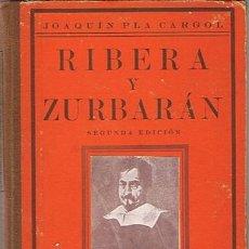 Libros antiguos: RIBERA Y ZURBARÁN JOAQUÍN PLA CARGOL SEGUNDA EDICIÓN 1934. Lote 43427626