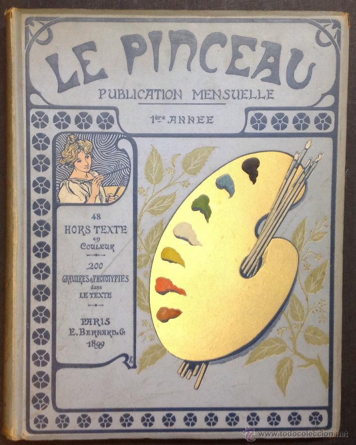 LE PINCEAU. JOURNAL ARTISTIQUE MENSUEL EN COULEURS. 1ÈRE ANNEE. [REVISTA]. (Libros Antiguos, Raros y Curiosos - Bellas artes, ocio y coleccion - Pintura)