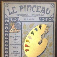 Libros antiguos: LE PINCEAU. JOURNAL ARTISTIQUE MENSUEL EN COULEURS. 1ÈRE ANNEE. [REVISTA].. Lote 44037897