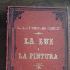 Libros antiguos: LA LUZ Y LA PINTURA POR CAYETANO DEL TORO - CADIZ 1895. Lote 45183326