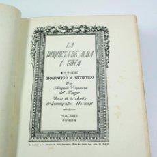 Libros antiguos: LA DUQUESA DE ALBA Y GOYA, ESTUDIO BIOGRÁFICA Y ARTÍSTICO POR JOAQUÍN EZQUERRA DEL BAYO, MADRID 1928. Lote 45364644