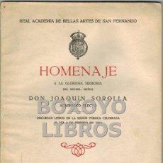 Libros antiguos: HOMENAJE A LA GLORIOSA MEMORIA DEL EXCMO. SEÑOR D. JOAQUÍN SORROLLA. Lote 42467577