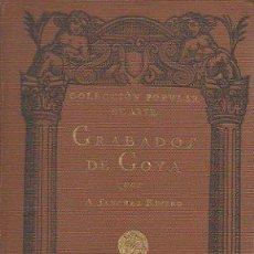 Libros antiguos: GRABADOS DE GOYA. ÁNGEL SÁNCHEZ RIVERO. SATURNINO CALLEJA, 1ª EDICIÓN, 1920. Lote 46557077