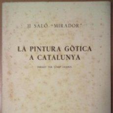 Libros antiguos: II SALO MIRADOR LA PINTURA GOTICA A CATALUNYA JOSEP GUDIOL SALA PARES MAIG 1936 BARCELONA. Lote 47162782