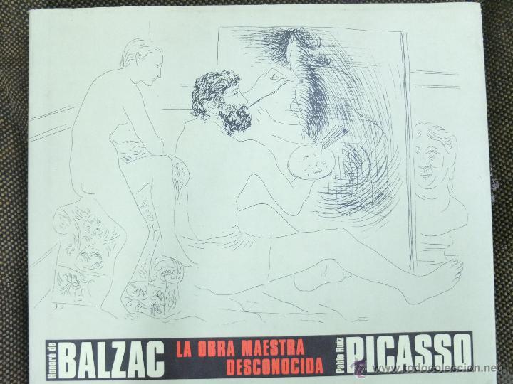 BALZAC-LA OBRA MAESTRA DESCONOCIDA-PICASSO (Libros Antiguos, Raros y Curiosos - Bellas artes, ocio y coleccion - Pintura)