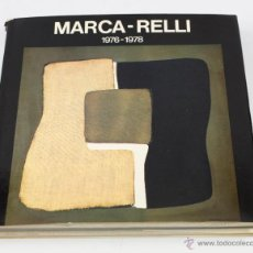 Libros antiguos: MARCA - RELLI. 1976 - 1978. GALERÍA JOAN PRATS, BARCELONA. 21X 21 CM. Lote 48321119