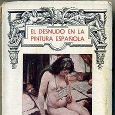 Libros antiguos: EL DESNUDO EN LA PINTURA ESPAÑOLA (BERGUA 1935). Lote 48348368