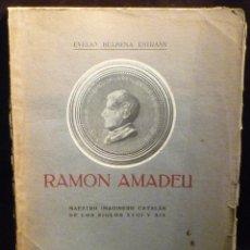 Libros antiguos: RAMON AMADEU POR EVELIO BULBENA. 1925.. Lote 48381280
