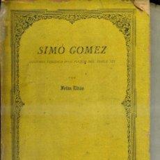 Libros antiguos: FELIU ELÍAS : SIMÓ GÓMEZ - HISTORIA VERÍDICA D'UN PINTOR DEL POBLE SEC (BARCELONA, 1913). Lote 49028356