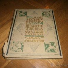 Libros antiguos: LA BENDITA TIERRA S Y J ALVAREZ QUINTERO ILUSTRACIONES DE SALVADOR AZPIAZU 1927 EDITORIAL VOLUNTAD. Lote 49168243