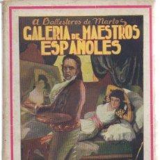 Libros antiguos: GALERÍA DE MAESTROS ESPAÑOLES. A. BALLESTEROS DE MARTOS. LUX, 1ª EDICIÓN, 1929. Lote 49210720