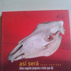 Libros antiguos: ASI SERA PACO PESTANA CENTRO CULTURAL DEPUTACION DE OURENSE 134 PAGINAS TAPA DURA. Lote 50385255