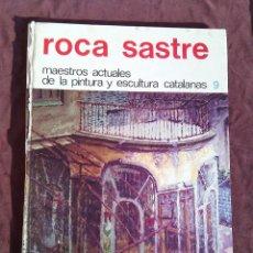 Libros antiguos: ROCA SASTRE. MAESTROS ACTUALES DE LA PINTURA Y ESCULTURA CATALANAS.. Lote 251091905