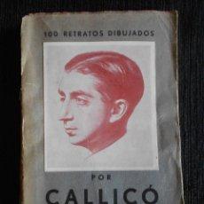 Libros antiguos: 100 RETRATOS DIBUJADOS POR CALLICÓ. SEGUNDA EDICIÓN 1934. EN CASTELLANO.. Lote 50560224