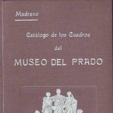 Libros antiguos: MADRAZO, PEDRO DE: CATALOGO DE LOS CUADROS DEL MUSEO DEL PRADO. 1910. Lote 50885443