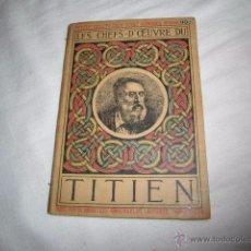 Libros antiguos: PETITE COLLECTION D`ART GOWANS Nº 8.LES CHEFS-DÒEUVRE DU TITIEN(1477-1576). Lote 51492414