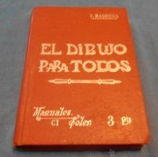 Libros antiguos: EL DIBUJO PARA TODOS, V. MASRIERA. Lote 51634783
