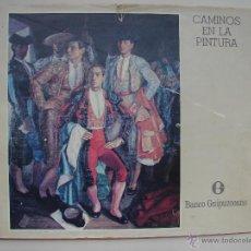 Libros antiguos: CAMINOS DE LA PINTURA. BANCO GUIPUZCOANO 1989. Lote 52017783