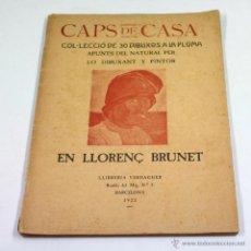 Libros antiguos: CAPS DE CASA, 30 DIBUJOS DE LLORENÇ BRUNET, DEDICADO POR EL AUTOR A FOLCH I TORRES, AÑO 1923.. Lote 52782862