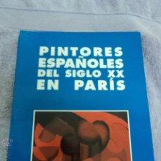 Libros antiguos: LIBRO DE PINTURA LOS PINTORES ESPAÑOLES DEL SIGLO XX EN PARIS FRANCIA . Lote 52912459