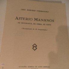 Libros antiguos: ASTERIO MAÑANOS. SU BIOGRAFÍA, SU OBRA, SU ARTE - ARRIBAS FERNANDEZ, LUIS,1931. Lote 52928194