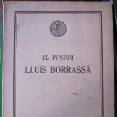 Libros antiguos: EL PINTOR LLUÍS BORRASSÀ. JOSEPH GUDIOL. ACADEMIA PROVINCIAL DE BELLAS ARTES DE BARCELONA 1925. Lote 53573599