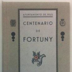 Libros antiguos: CENTENARIO DE FORTUNY. AYUNTAMIENTO DE REUS. 24 JUNIO - 2 JULIO. 1939.. Lote 53743137