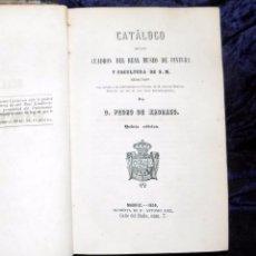 Libros antiguos: CATALOGO DE LOS CUADROS REAL MUSEO DE PINTURA, PEDRO MADRAZO, 1858. Lote 53768372